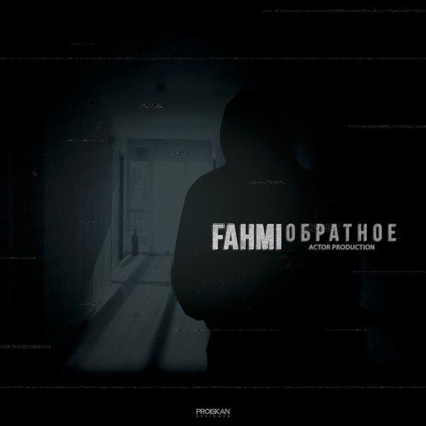 Fahmi – Обратное (actor prod.)