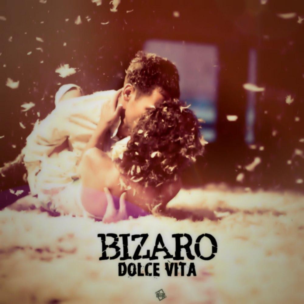 Bizaro – Dolce Vita