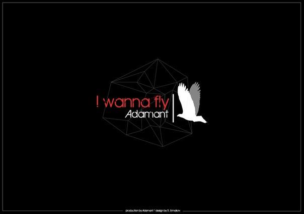 Adamant  – I Wanna Fly